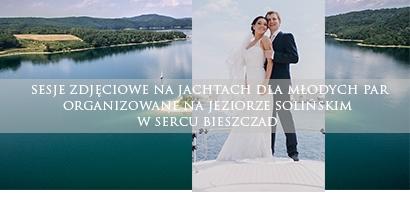 Sesja fotograficzna dla młodych par organizowane na jachtach na Jeziorze Solińskim